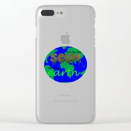 Dirty Love - You Are the Scum to My Earth Clear iPhone Case