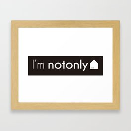I'm notonlyARCH black Framed Art Print