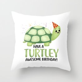 Have A Turtley Awesome Birthday - Turtle Throw Pillow