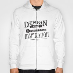 Design Today 4 Tomorrow's Inspiration Hoody