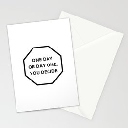 ONE DAY OR DAY ONE - YOU DECIDE - MOTIVATIONAL QUOTE Stationery Cards