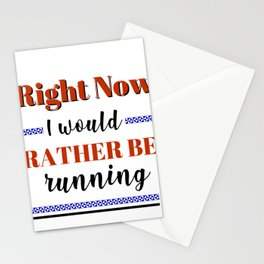 Love Running Would Rather Be Running Stationery Cards