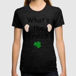 What's the craic? - Irish Slang T-shirt