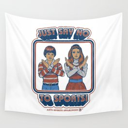 SAY NO TO SPORTS Wall Tapestry