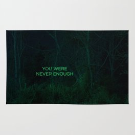 You Were Never Enough Rug