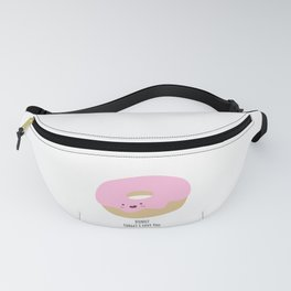 DONUT forget I love you Fanny Pack