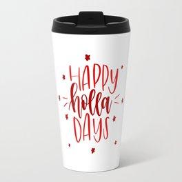 Happy Holla Days Travel Mug