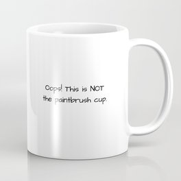 Oops! This is NOT the paintbrush cup. Coffee Mug