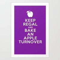 Keep Regal and Bake an Apple Turnover Art Print