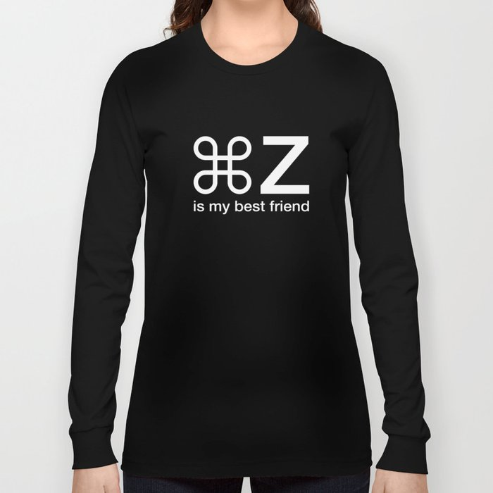 dc170f72 Command Z Funny Graphic Designer Unisex Shirt My Best Friend Long Sleeve T- shirt