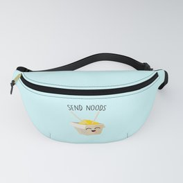 Send Noods, Funny, Cute, Quote Fanny Pack