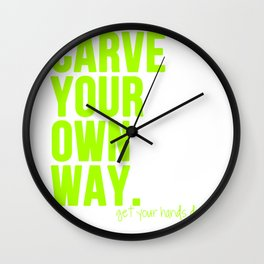 Carve Your Own Way Wall Clock