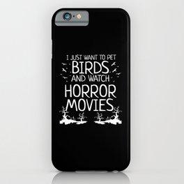 Halloween Pet Watch Horror Movies Birds iPhone Case