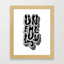 unfollow Framed Art Print