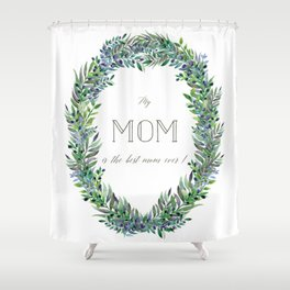 Garland for Mom Shower Curtain