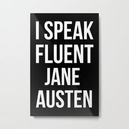 I Speak Fluent Jane Austen Metal Print