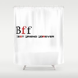 Best friend forever Shower Curtain