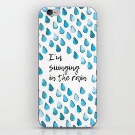 Siiinging in the Rain iPhone Skin
