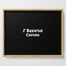 I Breathe Caving Serving Tray