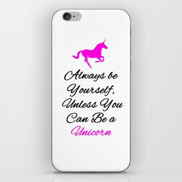 Always be yourself unless you can be a unicorn iPhone Skin