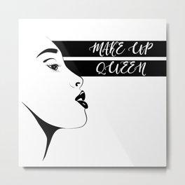 make up queen Metal Print