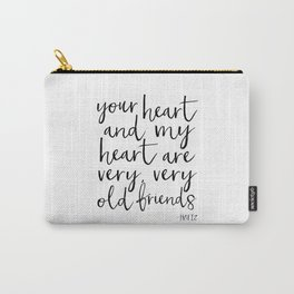 your heart and my heart are very very old friends, hafiz quote,friendship,gift for friend,inspired Carry-All Pouch