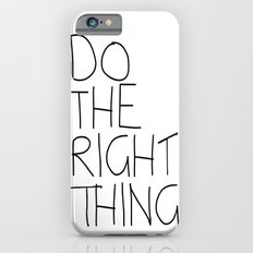 Do The Right Thing iPhone 6s Slim Case