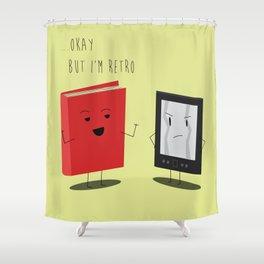 "Book vs Ebook ""Okay...but I'm retro"" Shower Curtain"