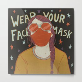 Wear Your Face Mask Metal Print