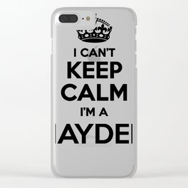 I cant keep calm I am a HAYDEN Clear iPhone Case