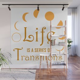 Life is a Series of Transitions Wall Mural