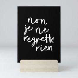 Non Je Ne Regrette Rien black and white typography wall art home decor love quote hand lettered lol Mini Art Print