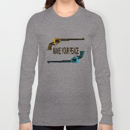 Make your peace Long Sleeve T-shirt