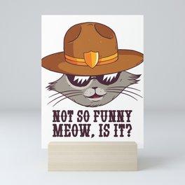 Not so funny meow, is it Mini Art Print