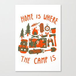Home is where the camp is Canvas Print