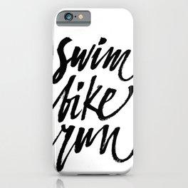 Swim, Bike, Run iPhone Case