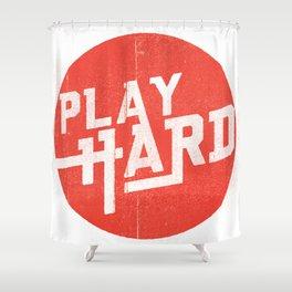 Play Hard Shower Curtain