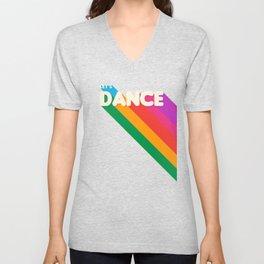 RAINBOW DANCE TYPOGRAPHY- let's dance Unisex V-Neck