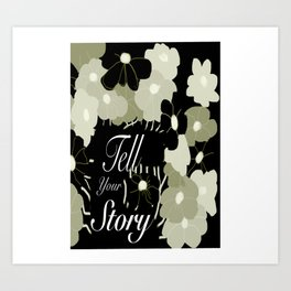 Tell Your Story Art Print