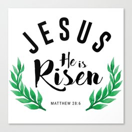 Matthew 28:6 he has risen.Christian Bible verse Canvas Print
