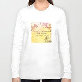 Thy Eternal Summer Shall Not Fade - Sonnet 18 - Shakespeare Love Quotes Long Sleeve T-shirt