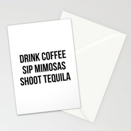 Drink Coffee Sip Mimosas Shoot Tequila Stationery Cards