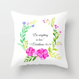 Do Everything in Love 1 Corinthians 16:14 Throw Pillow