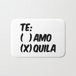 Tequila or Love - Te Amo or Quila Bath Mat