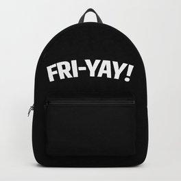 FRI-YAY! FRIDAY! FRIYAY! TGIF! (Black & White) Backpack