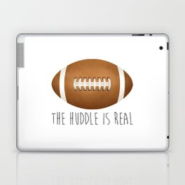 The Huddle Is Real Laptop & iPad Skin