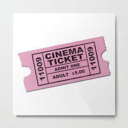 Cinema Ticket Metal Print