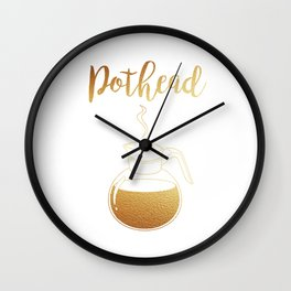 Not that Kind of Pothead Wall Clock
