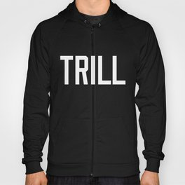 Trill (White) Hoody