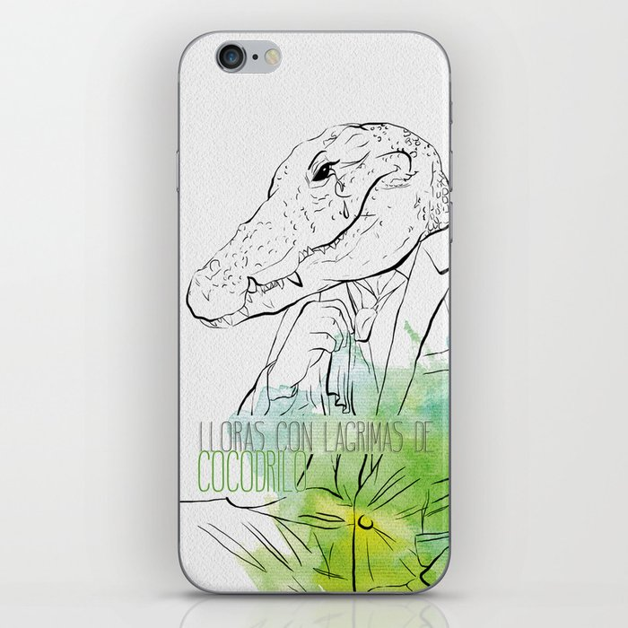 Lloras con lágrimas de cocodrilo (you cry with cocodrile tears) iPhone Skin